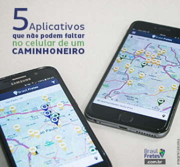 5 aplicativos que não podem faltar no celular de um caminhoneiro